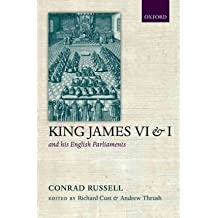 [(King James VI/I and His English Parliaments)] [ By (author) Conrad Russell, Edited by Richard Cust, Edited by Andrew Thrush ] [April, 2011]