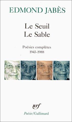 Le Seuil/Le Sable: Poesies Completes 1943-1988 (Poesie/Gallimard)