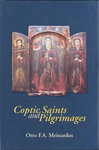 Coptic Saints and Pilgrimages por Otto F. A. Meinardus