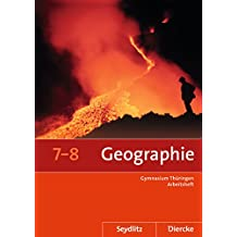 Seydlitz / Diercke Geographie - Ausgabe 2012 für die Sekundarstufe I in Thüringen: Arbeitsheft 7 / 8