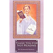 Thank You for Not Reading by Dubravka Ugresic (2003-12-01)