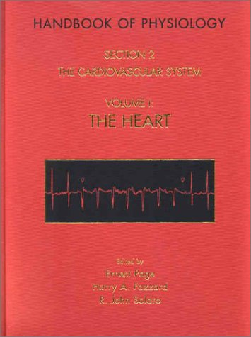 Handbook of Physiology: Section 2: The Cardiovascular System. Volume I: The Heart: Cardiovascular System Section 2
