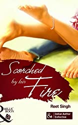 Scorched By his Fire (Mills and Boon Indian Author)