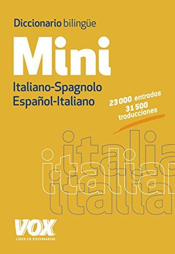 Mini diccionario bilingüe Italiano-Spagnolo Español-Italiano / Bilingual Spanish-Italian dictionary por From Vox