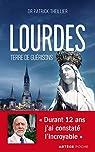 Lourdes, terre de guérisons par Theillier