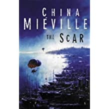 The Scar by China Mieville (2002-04-26)