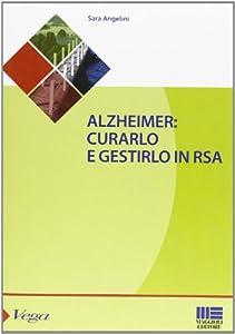 Alzheimer. Curarlo e gestirlo in RSA