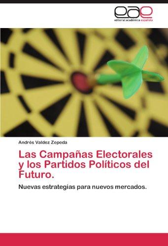 Las Campanas Electorales y Los Partidos Politicos del Futuro.