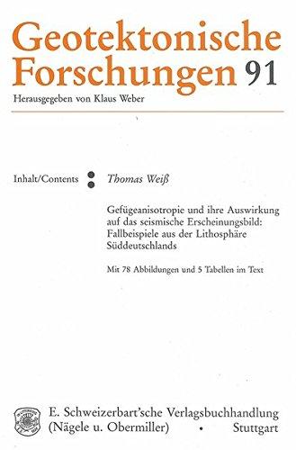 Gefügeanisotropie und ihre Auswirkung auf das seismische Erscheinungsbild: Fallbeispiele aus der Lithosphäre Süddeutschlands (Geotektonische Forschungen)