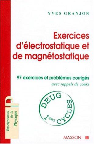 Électrostatique - Magnétostatique : Exercices et problèmes corrigés