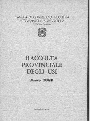 Raccolta Provinciale degli Usi. Anno 1985.