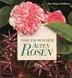 Vom Zauber der alten Rosen