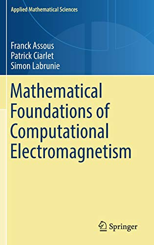 Mathematical Foundations of Computational Electromagnetism (Applied Mathematical Sciences, Band 198)