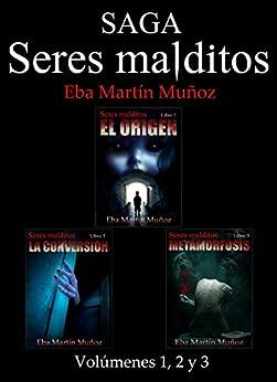 Seres malditos vol.1, 2, 3: la exitosa saga gótica reunida (primera parte) (Spanish Edition) by [Martín Muñoz, Eba]
