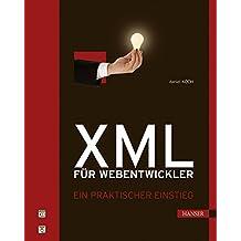 XML für Webentwickler. Ein praktischer Einstieg