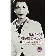 L'Irrégulière ou mon itinéraire Coco Chanel