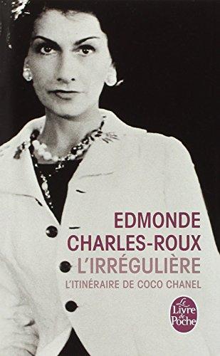 L'Irrégulière ou mon itinéraire Coco Chanel par Edmonde Charles-Roux