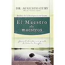 El Maestro de Maestros: Analisis de la Inteligencia de Cristo