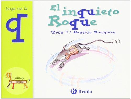 El inquieto Roque: Juega con la q (Castellano - A Partir De 3 Años - Libros Didácticos - El Zoo De Las Letras) por Beatriz Doumerc