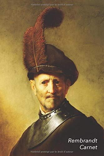 Rembrandt Carnet: Un Vieil Homme en Costume Militaire | Parfait pour Prendre des Notes | Beau Journal | Idéal pour l'École, Études, Recettes ou Mots de Passe (Les Costumes Hommes)