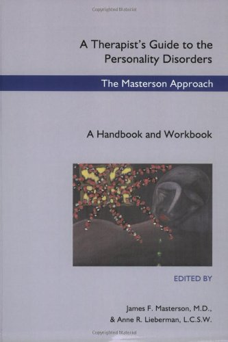 A Therapists Guide to the Personality Disorders: The Masterson Approach, a Handbook and Workbook