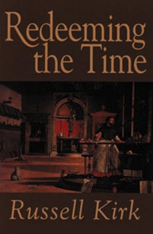 Redeeming the Time por Russell Kirk