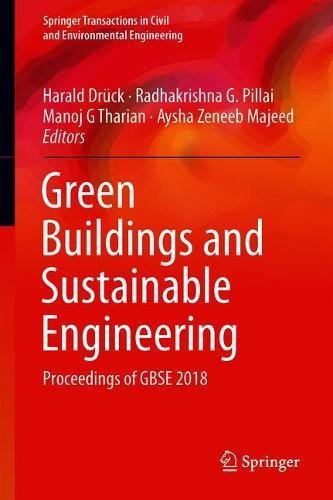 Green Buildings and Sustainable Engineering: Proceedings of GBSE 2018 (Springer Transactions in Civil and Environmental - Engineering Civil Management