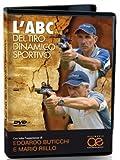 L' ABC del Tiro Dinamico Sportivo / The ABC of Practical Shooting