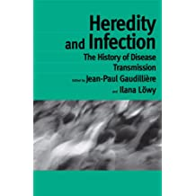 Heredity and Infection: The History of Disease Transmission