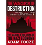[ THE WAGES OF DESTRUCTION THE MAKING AND BREAKING OF THE NAZI ECONOMY BY TOOZE, ADAM](AUTHOR)PAPERBACK