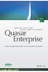 Quasar Enterprise: Anwendungslandschaften serviceorientiert gestalten Taschenbuch