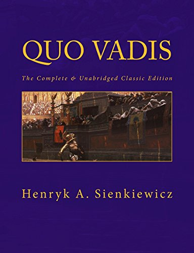 Quo Vadis: The Complete & Unabridged Classic Edition (Summit Classic Large Print Editions)