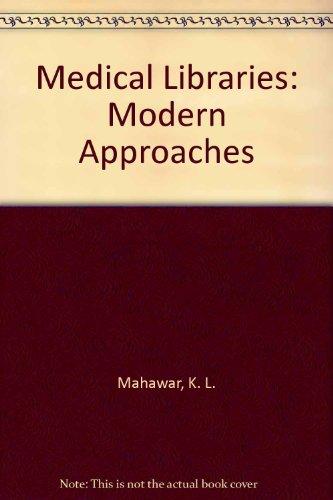 Medical Libraries: Modern Approaches por K. L. Mahawar