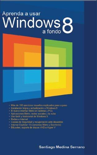 Aprenda a usar Windows 8 a fondo por Santiago Medina