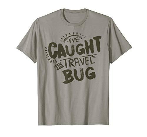 I've Caught The Travel Bug Bettwanzen Souvenir Geschenk T-Shirt -