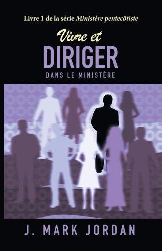 Vivre et diriger dans le ministère par Coopérative de littérature française