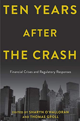 Ten Years After the Crash: Financial Crises and Regulatory Responses