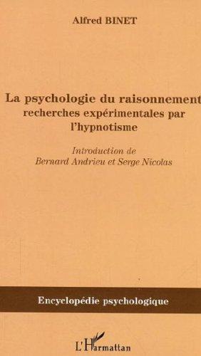 La psychologie du raisonnement : recherches expérimentales par l'hypnotisme