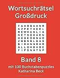 Wortsuchrätsel Großdruck: Band 8 mit 100 Buchstabenpuzzles - Katharina Beck
