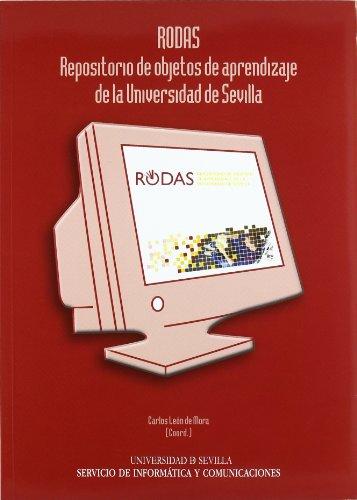 RODAS : repositorio de objetos de aprendizaje de la Universidad de Sevilla (Manuales Universitarios, Band 92) (Universidad De Sevilla)