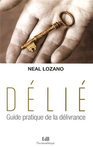 Dlie. Guide pratique de la dlivrance