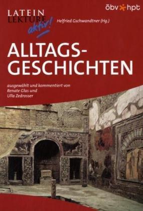 Alltagsgeschichten: Klassen 10-13 (Latein Lektüre aktiv!)