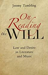 On Reading the Will: Law & Desire in Literature & Music by Jeremy Tambling (2011-12-21)