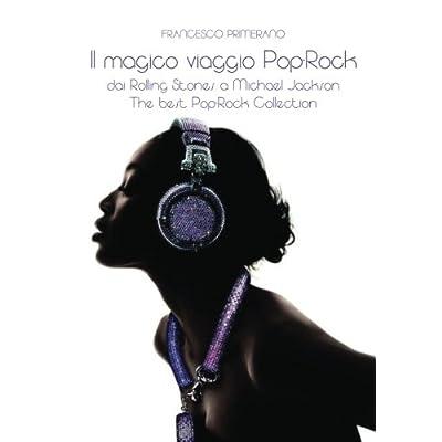 Il Magico Viaggio Pop Rock... Dai Rolling Stones A Michael Jackson