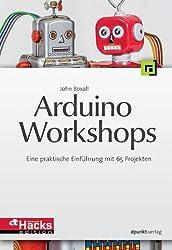 Arduino-Workshops: Eine praktische Einführung mit 65 Projekten (HardwareHacks Edition) (German Edition)