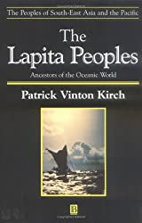 Lapita Peoples: Ancestors of the Oceanic World (The Peoples of South-East Asia and the Pacific)