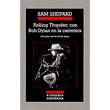 Rolling thunder. Con Bob Dylan en la carretera (Crónicas)