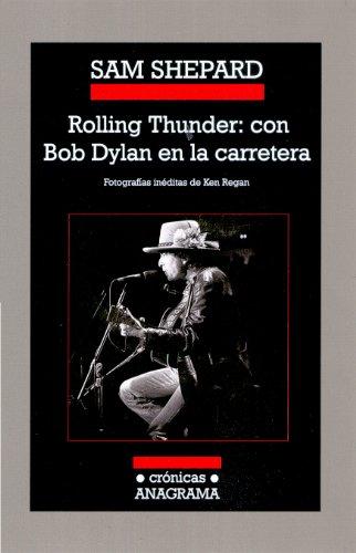 Rolling Thunder: Con Bob Dylan En La Carretera (Cronicas)