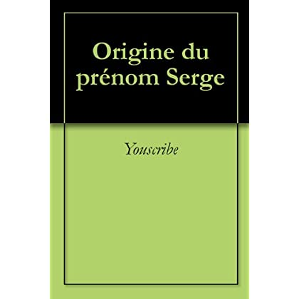 Origine du prénom Serge (Oeuvres courtes)
