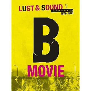 B-Movie: Lust & Sound in West-Berlin 1979-1989 [dt./OV]